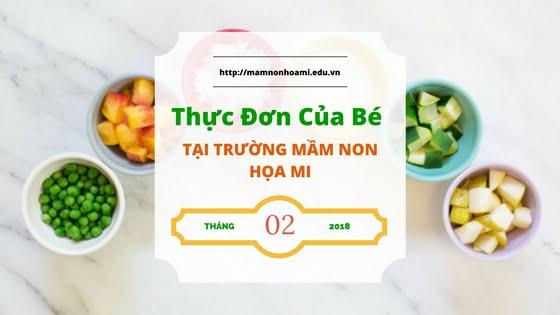 Thực đơn tháng 2-2018 của bé tại trường mầm non Họa Mi - Quận Tân Bình